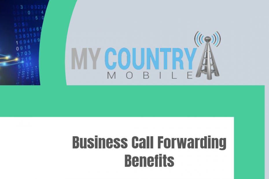 Business Call Forwarding Benefits - My Country Mobile