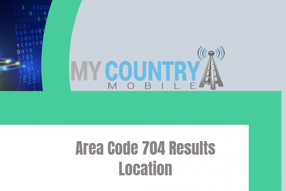 Area Code 704 Results Location - My Country Mobile