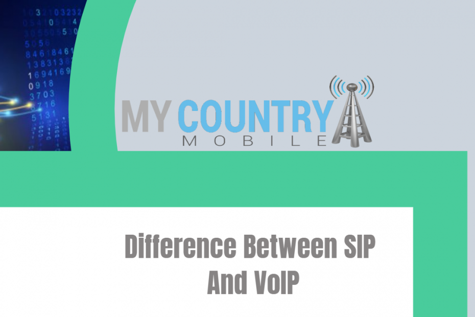 Difference Between SIP And VoIP- My Country Mobile