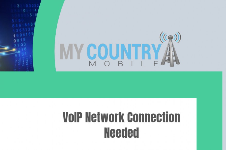 VoIP Network Connection Needed - My Country Mobile