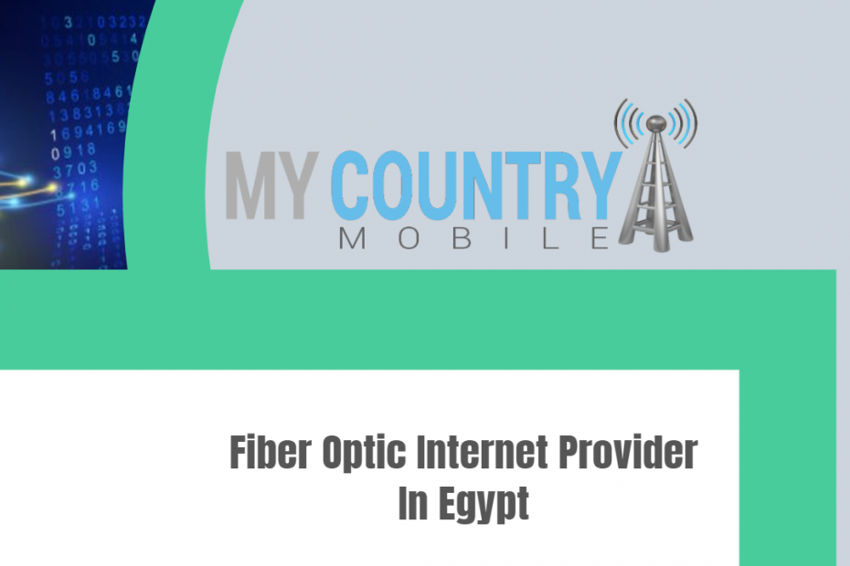 Fiber Optic Internet Provider In Egypt - My Country Mobile