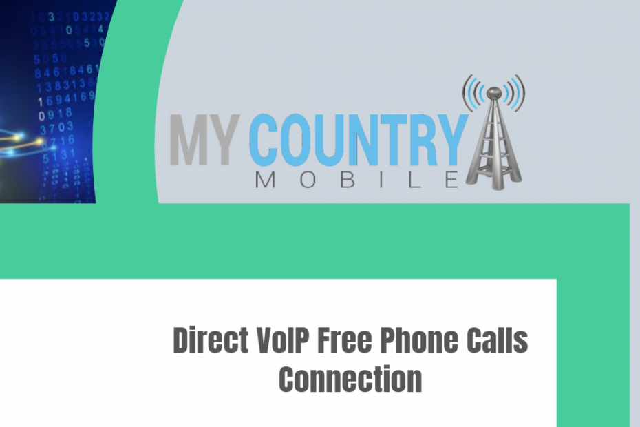 Direct VoIP Free Phone Calls Connection - My Country Mobile