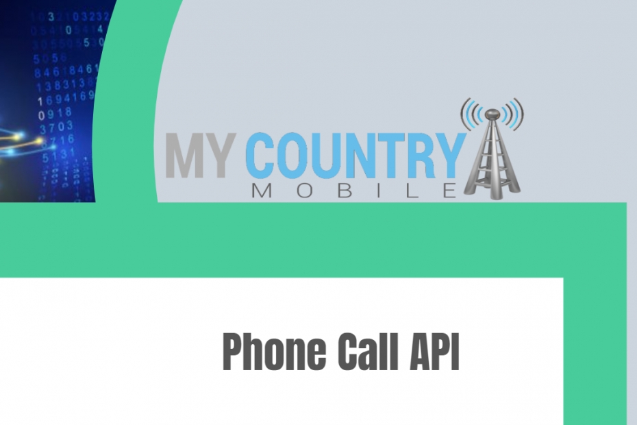 Phone Call API - My Country Mobile