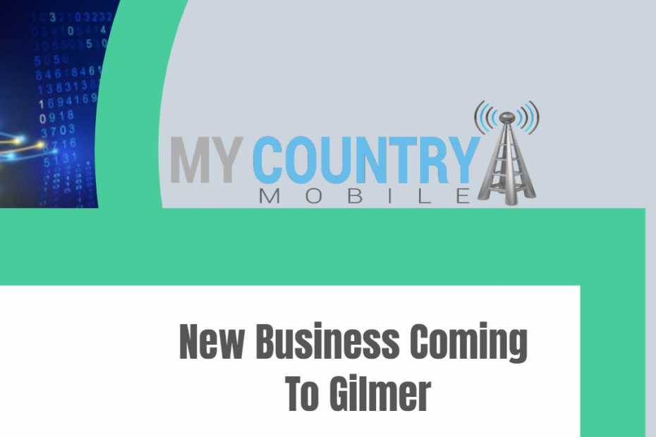 New Buniness Coming To Gilmer - My Country Mobile