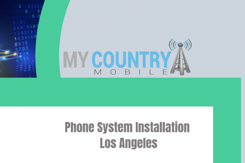 Phone System Installation Los Angeles - My Country Mobile